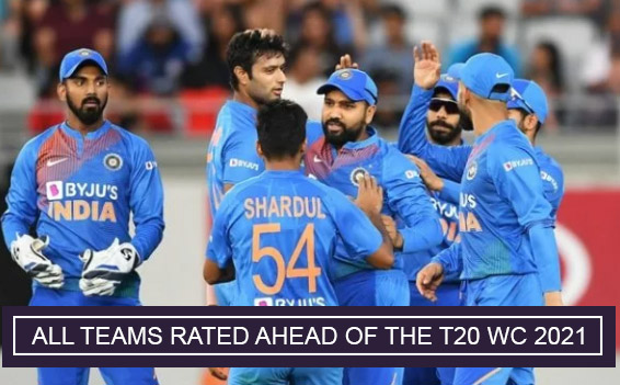 ALL TEAMS RATED AHEAD OF THE T20 WC 2021