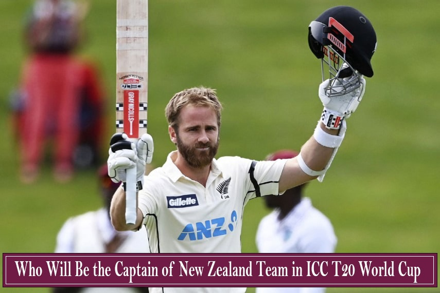 Who Will Be the Captain of New Zealand Team in ICC T20 World Cup 2021