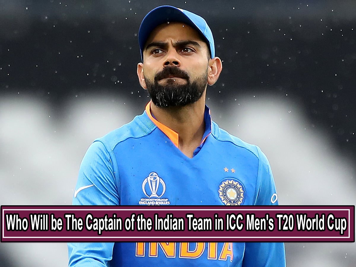Who Will be The Captain of the Indian Team in ICC Men's T20 World Cup