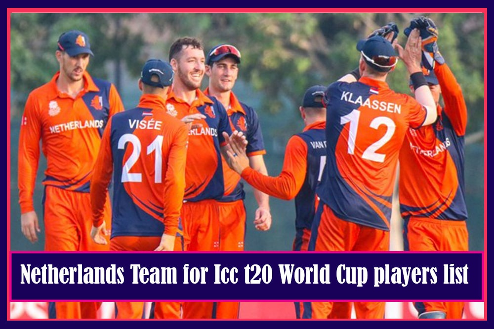 Netherlands Team Squad for ICC T20 World Cup