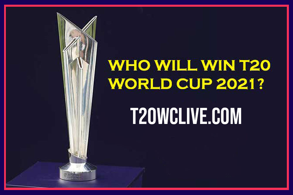 Who Will Win the ICC T20 World Cup 2021 Prediction